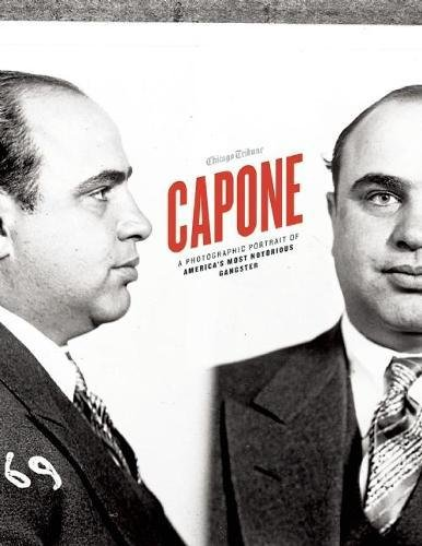 9781572841468: Capone: A Photographic Portrait of America's Most Notorious Gangster