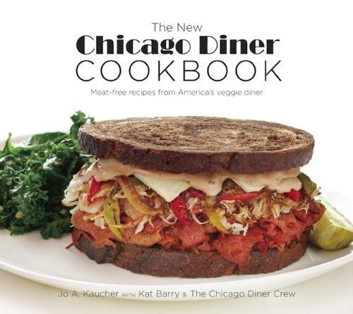 9781572841543: The New Chicago Diner Cookbook: Meat-Free Recipes from America's Veggie Diner