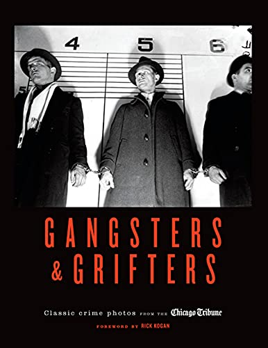 9781572841666: Gangsters & Grifters: Classic Crime Photos from the Chicago Tribune