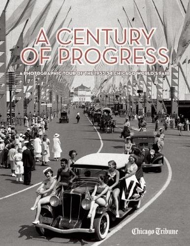 9781572841833: A Century of Progress: A Photographic Tour of the 1933-34 Chicago World's Fair