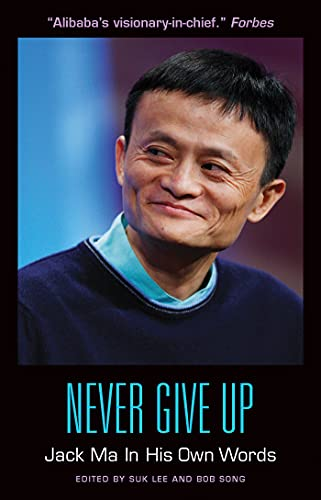 9781572841895: Never Give Up: Jack Ma in His Own Words (In Their Own Words)