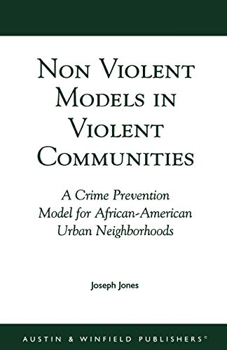 9781572920415: Non-Violent Models in Violent Communities: A Crime Prevention Model for African-American Urban Neighborhoods