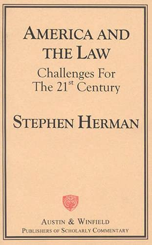 America and the Law: Challenges for the 21st Century (Paperback): Steven Herman