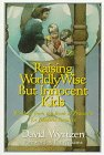 9781572930025: Raising Wordly-Wise but Innocent Kids: Wisdom from the Book of Proverbs for Modern Families