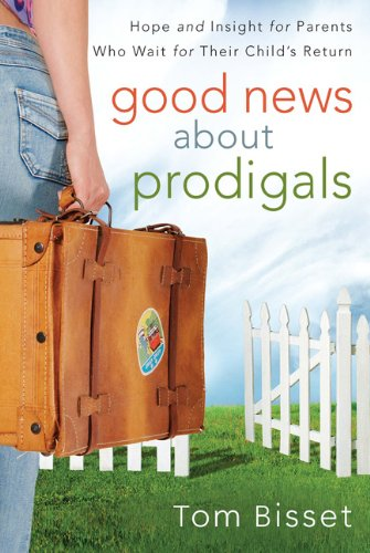 9781572930254: Good News About Prodigals: Hope and Insight for Parents Who Wait for Their Child's Return