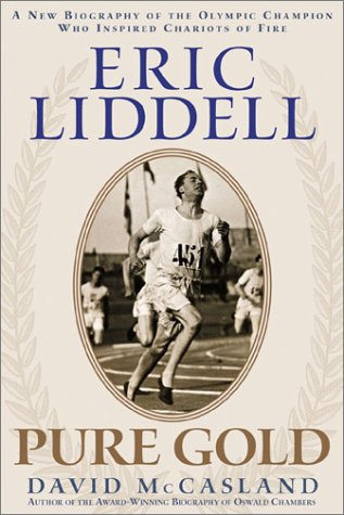 9781572930513: Eric Liddell: Pure Gold : A New Biography of the Olympic Champion Who Inspired Chariots of Fire