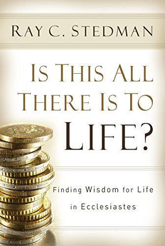 9781572930582: Is This All There Is to Life?: Finding Wisdom for Life in Ecclesiastes