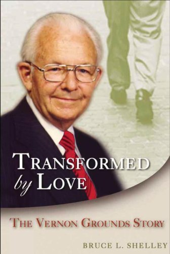 Transformed by Love: The Vernon Grounds Story (9781572930650) by Bruce L. Shelley