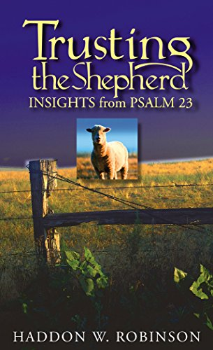 Trusting the Shepherd: Insights from Psalm 23 (1572930705) by Dr. Haddon Robinson