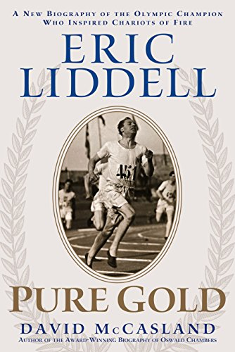 9781572931305: Eric Liddell: Pure Gold: The Olympic Champion Who Inspired Chariots of Fire