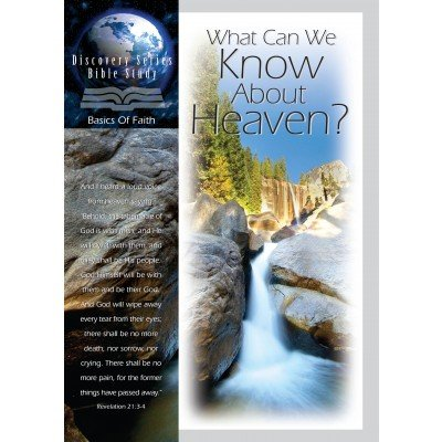 What Can We Know About Heaven? (Discovery Series Bible Study: Basics of Faith): Discovery House ...