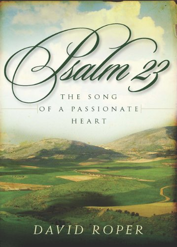 9781572932005: Psalm 23: The Song of a Passionate Heart