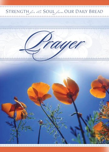 9781572932043: Prayer: Strength for the Soul from Our Daily Bread (STRENGTH FOR THE SOUL BOOK)
