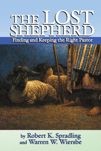 The Lost Shepherd: Finding and Keeping the Right Pastor: Warren W. Wiersbe