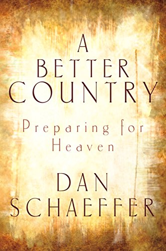 9781572932432: A Better Country: Preparing for Heaven