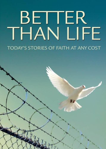 9781572932654: Better Than Life: Today's Stories of Faith at Any Cost