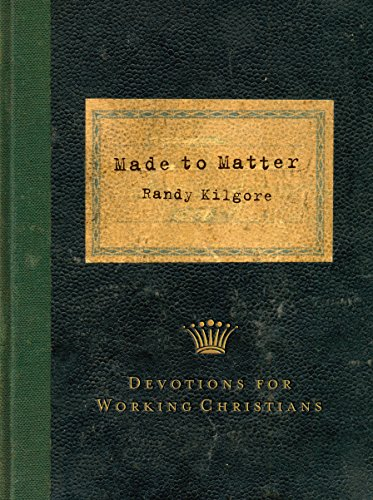 9781572932678: Made to Matter: Devotions for Working Christians