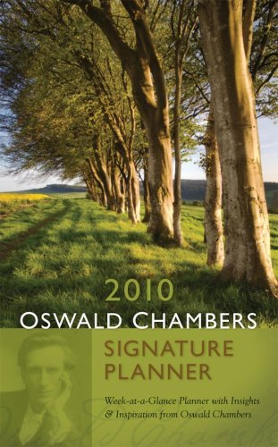 2010 Oswald Chambers Signature Planner: Week-at-a-Glance Planner with Insights from Oswald Chambers...