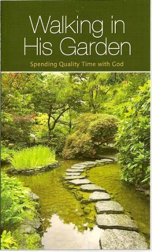 9781572933231: Walking in His Garden: Spending Quality Time with God