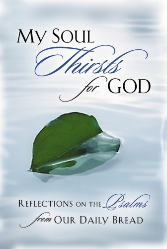 9781572933248: My Soul Thirsts for God: Reflections on the Psalms from Our Daily Bread