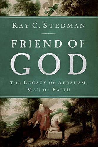 9781572933712: Friend of God: The Legacy of Abraham, Man of Faith