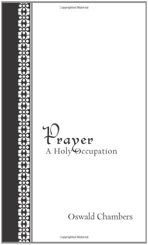 9781572933958: Prayer: A Holy Occupation Gift Edition