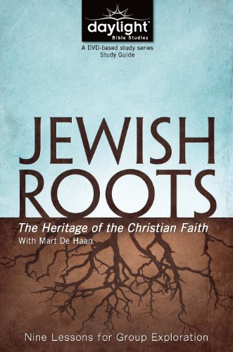 9781572934597: Jewish Roots: The Heritage of the Christian Faith - Daylight Bible Studies Study Guide