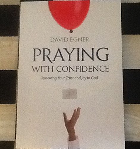9781572935044: Praying With Confidence: Renewing Your Trust and Joy in God