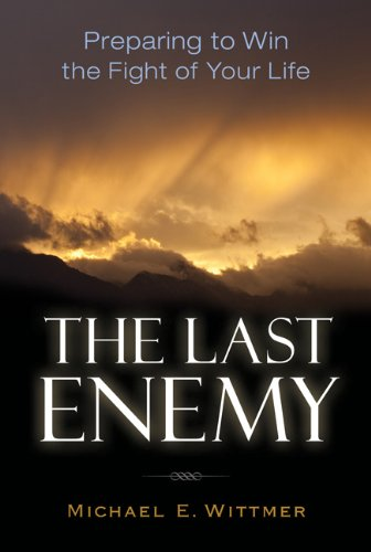 9781572935143: The Last Enemy: Preparing to Win the Fight of Your Life