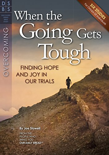 9781572937185: When the Going Gets Tough: Finding Hope and Joy in Our Trials (Discovery Series Bible Study)