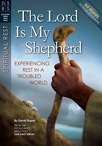 9781572937369: The Lord Is My Shepherd: Experiencing Rest in a Troubled World (Discovery Series Bible Study)