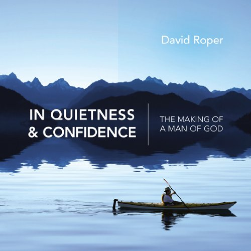 9781572937499: In Quietness and Confidence: The Making of a Man of God
