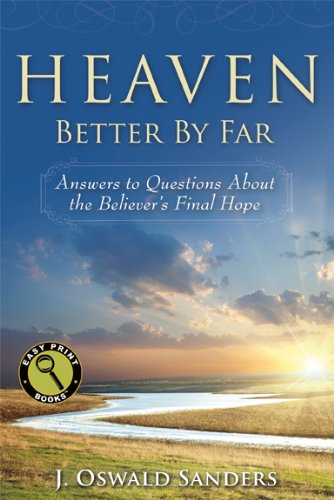 9781572937567: Heaven: Better By Far: Answers to Questions About the Believer's Final Hope (Easy Print Books)