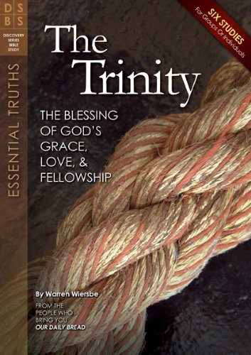 9781572937604: The Trinity: The Blessing of God's Grace, Love, and Fellowship (Discovery Series Bible Study)
