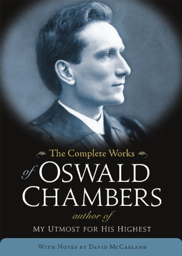 COMPLETE WORKS OF OSWALD CHAMBERS + FREE PDF DOWNLOAD: Chambers, Oswald