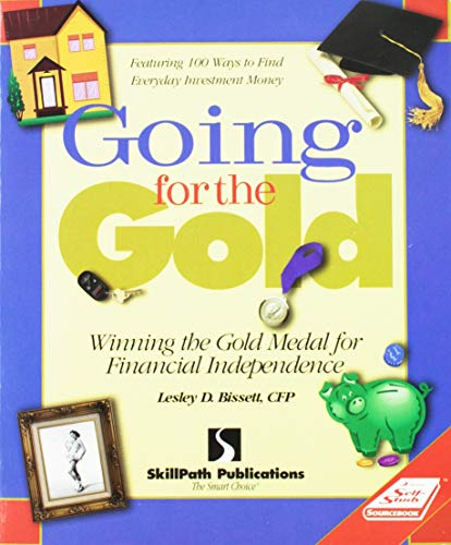 9781572940017: Going for the Gold: Winning the Gold Medal for Financial Independence (Self-study sourcebook)