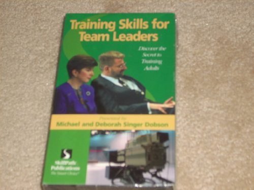 9781572940864: TRAINING SKILLS FOR TEAM LEADERS Discover the Secret to Training Adults (VHS 2-Videocassette Set) Presented by Michael and Deborah Singer Dobson. 1998 SkillPath Publications. Follow along as your trainers demonstrate the specific do's and don'ts for delivering high-impact team training that yields positive results - every time! 1 hour 50 minutes. 2 VHS Videocassettes.