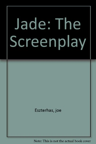 Jade: The Screenplay: Eszterhas, joe