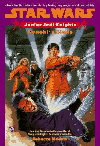 Kenobi's Blade (Star Wars: Junior Jedi Knights: Moesta, Rebecca