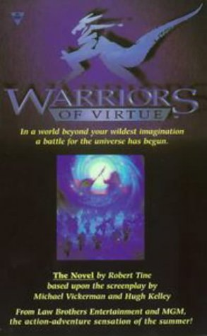 Warriors of Virtue: The Novel (1572972432) by Robert Tine; Michael Vickerman; Hugh Kelley