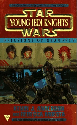 Delusions of Grandeur (Star Wars Young Jedi Knights)