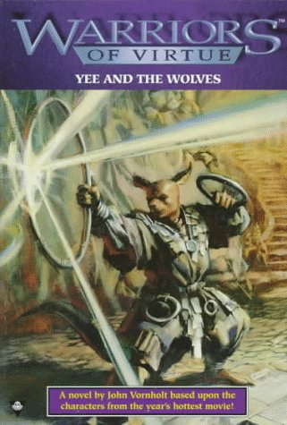 Warriors of Virtue 5: Yee and the Wolves: Vornholt, John