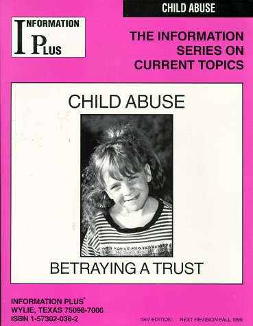 9781573020367: Child Abuse - Betraying A Trust