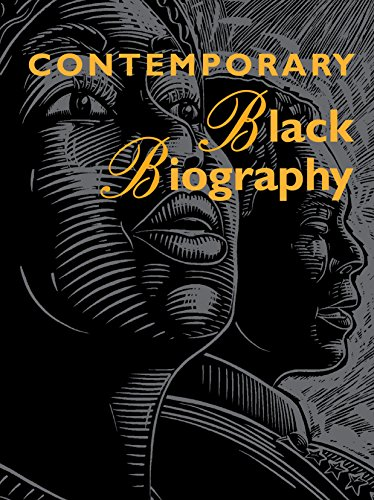 Contemporary Black Biography: Profiles from the International Black Community: Gale