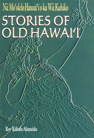 9781573060264: Na Mo'olelo Hawai'i o ka Wa Kahiko: Stories of Old Hawaii