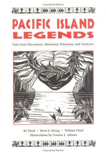 9781573060783: Pacific Island Legends: Tales from Micronesia, Melanesia, Polynesia and Austrialia