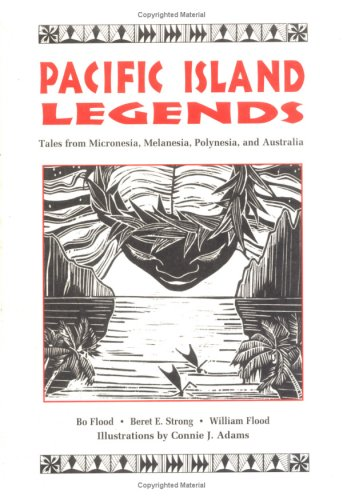 9781573060783: Pacific Island Legends: Tales from Micronesia, Melanesia, Polynesia, and Australia