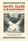 9781573060844: Pacific Island Legends: Tales from Micronesia, Melanesia, Polynesia, and Australia
