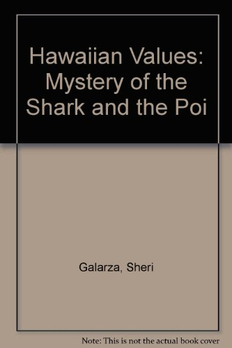 Hawaiian Values - The Mystery of the Shark and the Poi (1573060879) by Sheri Galarza; Susan Entz