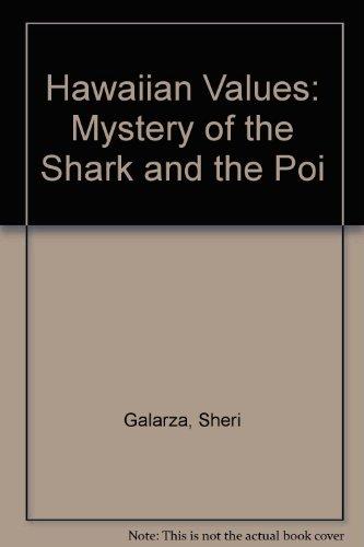 Hawaiian Values - The Mystery of the Shark and the Poi (1573060879) by Galarza, Sheri; Entz, Susan